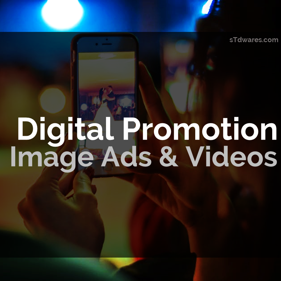 sTdwares Freelancing Venture - Digital Promotion Image Ads & Videos